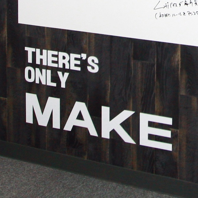 THERE'S ONLY MAKE